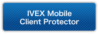 IVEX Mobile Client Protector